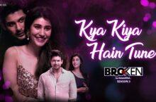 Kya Kiya Hain Tune - Broken But Beautiful 3